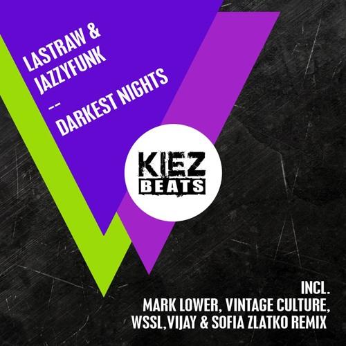 Lastraw & JazzyFunk - Darkest Nights (Vijay & Sofia Zlatko Remix)