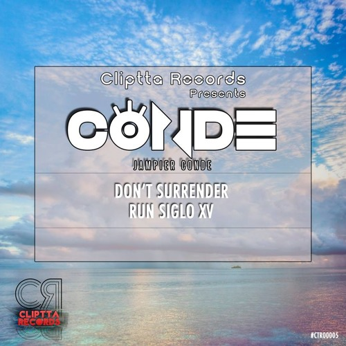 Conde - Don't Surrender (Original mix) // CLIPTTA RECORDS 0005 //