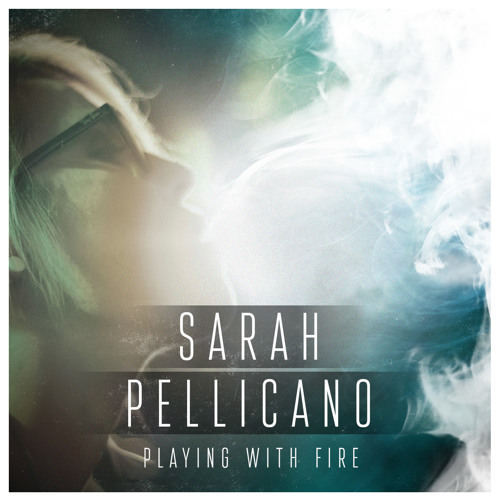 Sarah Pellicano - Playing With Fire [feat. Roc Walla]