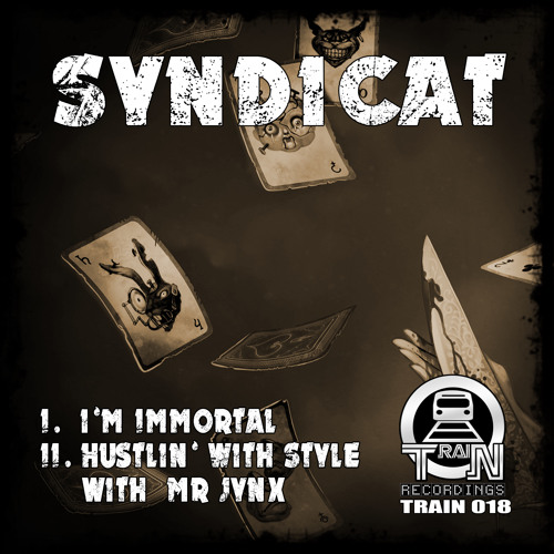 TRAIN018-02- SYNDICAT & MR JYNX - HUSTLIN' WITH STYLE  - OUT NOW!