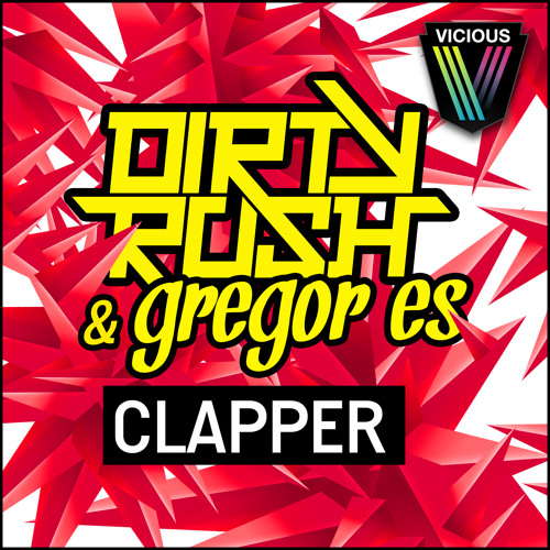 Dirty Rush & Gregor Es - Clapper (Original Mix)