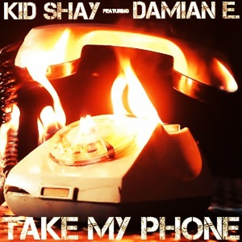 Kid Shay-Take My Phone ft. Damian E(Prod. by Swisha T)