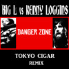 BIG L vs KENNY LOGGINS - Danger zone ( Tokyo Cigar remix )