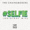 128 - THE  CHAINSMOKERS  - SELFIE  - LYRICS - DAINAMO DJ .