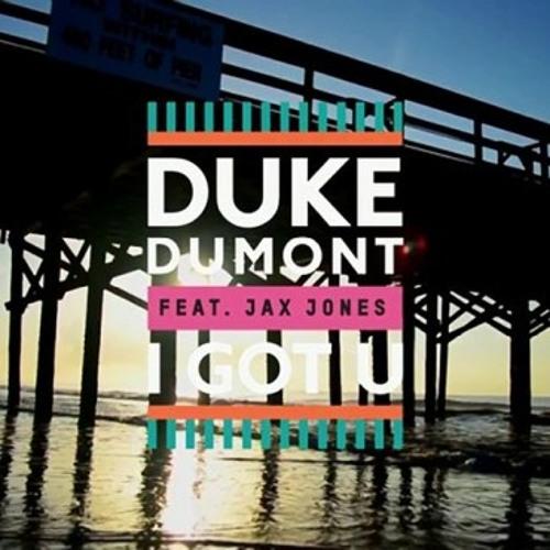 Duke Dumont Lyrics  I Got U