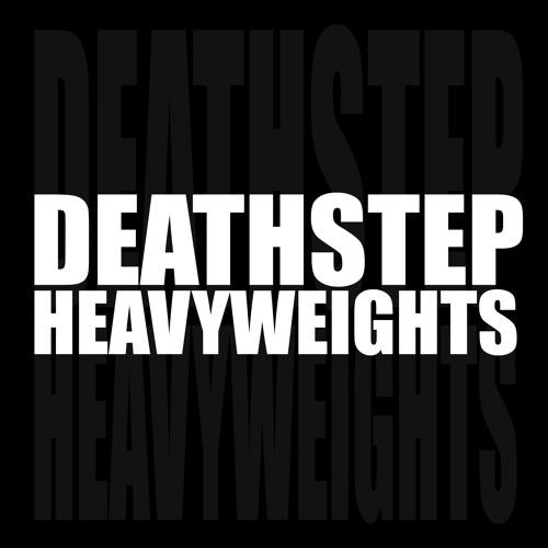 DEATHSTEP HEAVYWEIGHTS