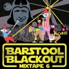 Barstool Blackout Mixtape Part 6