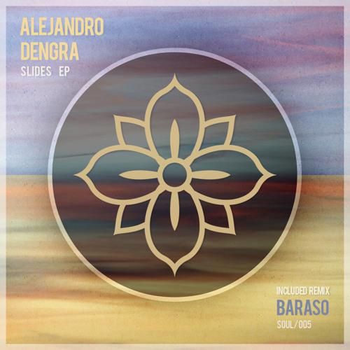 [soul005] Alejandro Dengra - Slides EP