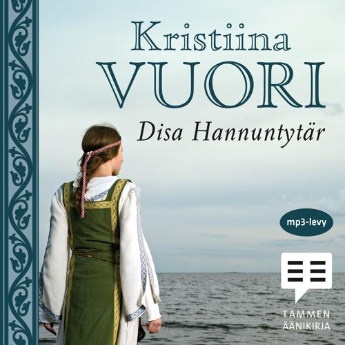 Kristiina Vuori: Disa Hannuntytär (näyte äänikirjasta)