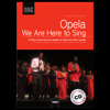 Marcellinus M. Swartbooi, Opela - We Are Here to Sing