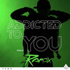 Avicii - Addicted To You (Ramox Bootleg) FREE DOWNLOAD