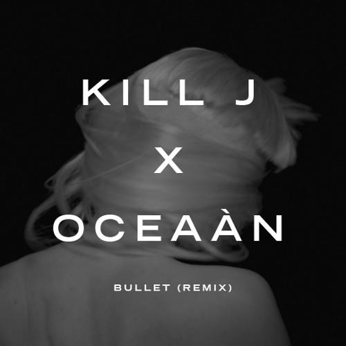 Bullet (Oceaán Remix)