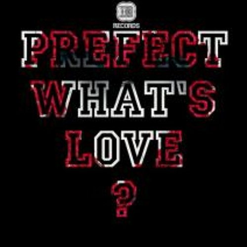 Prefect - Whats Love (Orkestrated Remix)