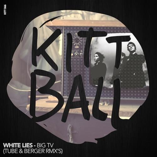 2. White Lies - Big TV (Tube & Berger's garbage on the street  RMX)