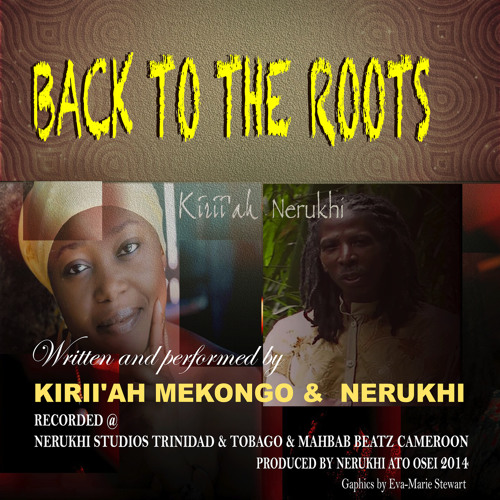 BACK TO THE ROOTS by NERUKHI & KIRII'AH