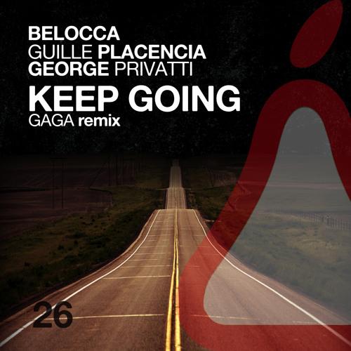 Belocca, Guille Placencia, George Privatti - Keep Going (Gaga Remix)