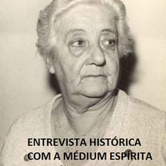 OUÇA A MÉDIUM ESPÍRITA D. YVONNE PEREIRA EM ENTREVISTA HISTÓRICA EM 1978