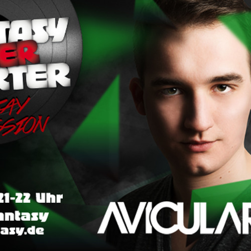 Radio Fantasy: FANTASY FEIERSTARTER DJ SESSION with AVICULARIO