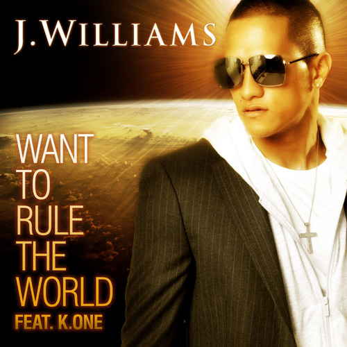 J.Williams - Want To Rule The World (feat. K.One)