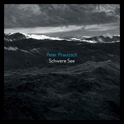Peter Prautzsch - Skagerrak - Schwere See (Album, 2012)