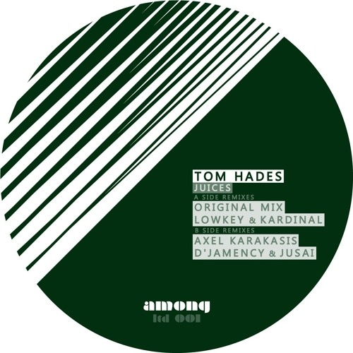 TOM HADES - Juices (D'Jamency Vs Jusai Remix)/// Among LTD001 - FR/snippet