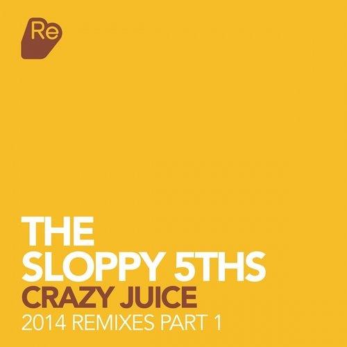 The Sloppy 5ths - Crazy Juice (Matazz Remix)