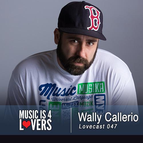 Lovecast Episode 047 - Wally Callerio [Musicis4Lovers.com]