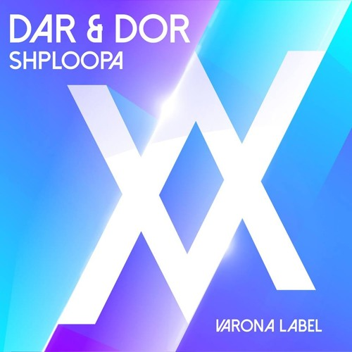 dar & dor - shploopa (preview) {Varona Label}