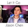Let It Go - Frozen (Jason Chen Cover)