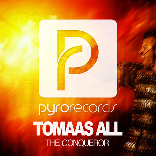 OUT NOW: Tomaas All (FRA) - The Conqueror [PYRO RECORDS]