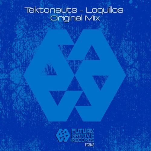 Tektonauts - Loquillos (Original Mix)   Futura Groove Records