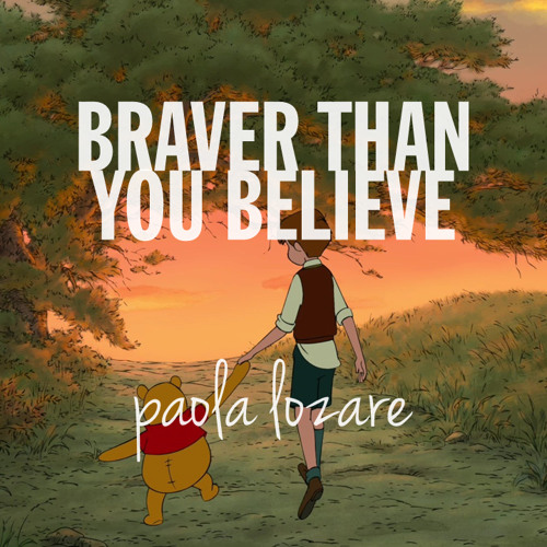 Braver Than You Believe (The Pooh Bear song) - Original, FULL PROD