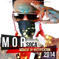 DJ YOUNG CHOW: M.O.R. SOCA MIX 2014