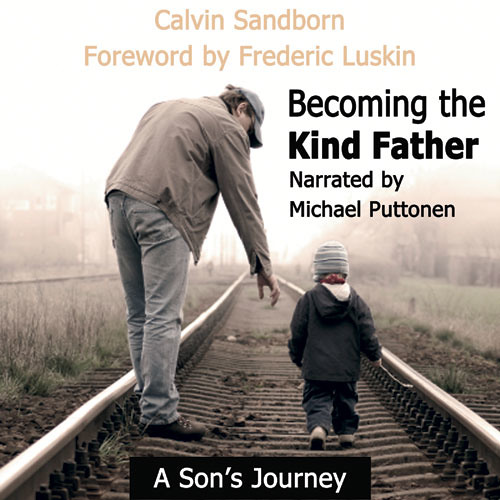 Audio Book: Becoming the Kind Father: A Son's Journay, by Calvin Sandborn