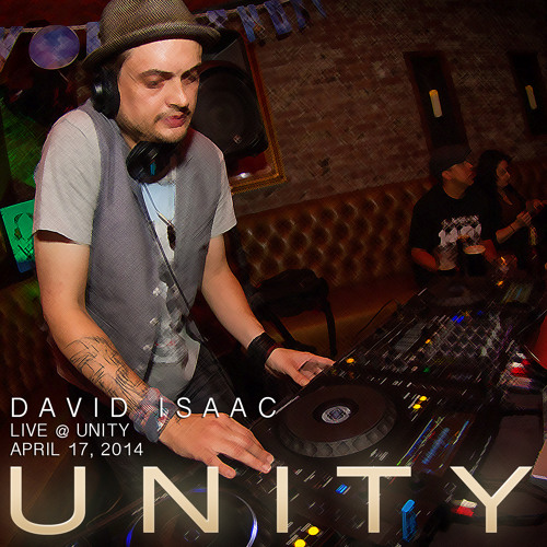 David Isaac LIVE at Unity 04-17-14