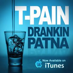 T-Pain - Drankin Patna