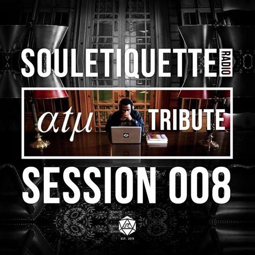 Souletiquette Radio Session 008 + Atu Tribute