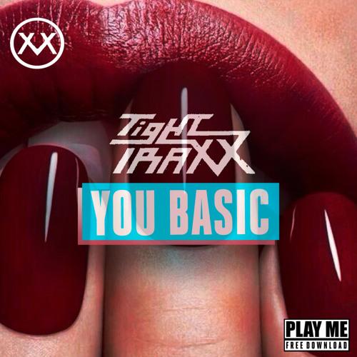 Tighttraxx - You Basic (Original Mix) [Play Me Free]