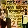 LIVE IN GENEVA (Corner 25) - SUNS OF DUB  - {FREE DOWNLOAD}