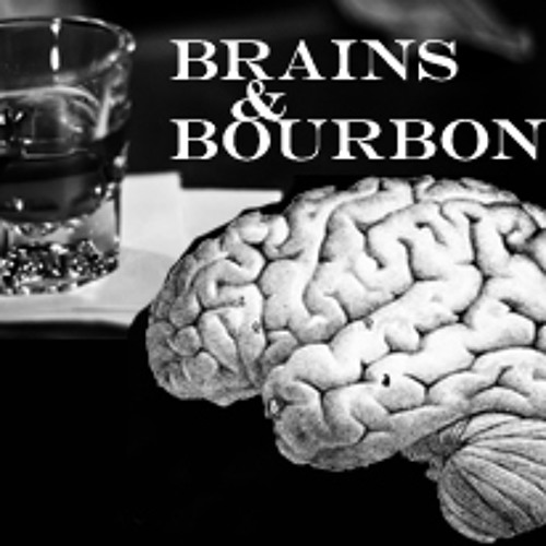 Brains and Bourbon