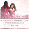 Dj Adickson ft Mavado & Karian Sang - Take It (KIZOMBA Remix)