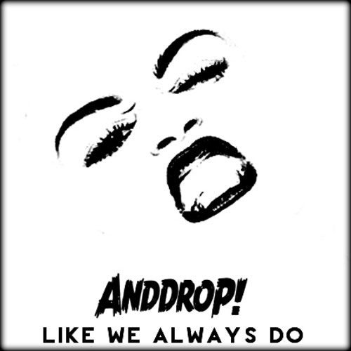 AndDrop! - Like We Always Do [EDM.Com Exclusive]