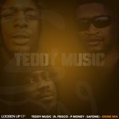 Loosen Up (Teddy Grime Mix) [feat. Frisco, P Money & Safone]