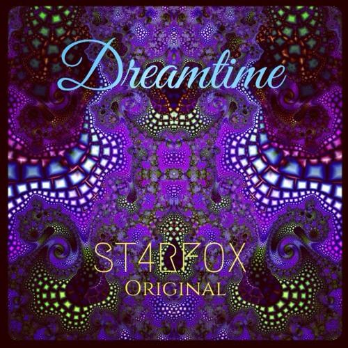 """ST4RFOX - """"Dreamtime"""" (Original)"""