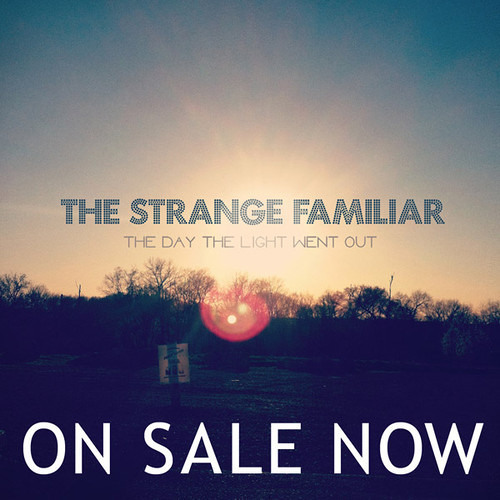 """The Strange Familiar release """"The Day The Light Went Out"""""""