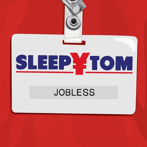 Sleepy Tom - Jobless