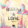 Hookah & Loyal (Freestyle)