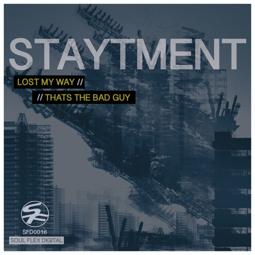 SFD0016 Staytment - Lost My Way (Out Now)
