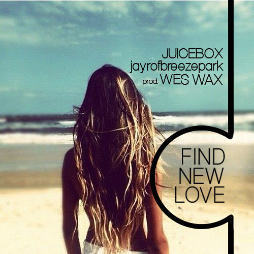 Find New Love Feat. JuiceBoX & Jay-R (Prod. WES WAX)