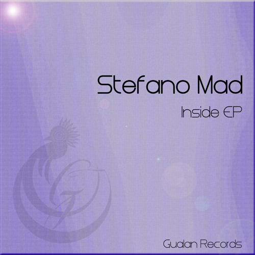 Stefano Mad - Inside EP //// OUT 6/9/14 !!